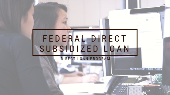 FEDERAL DIRECT SUBSIDIZED LOAN