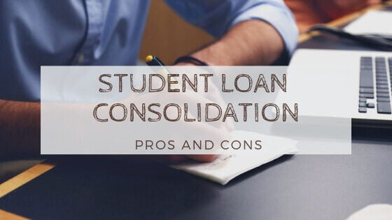 STUDENT LOAN CONSOLIDATION PROS and CONS